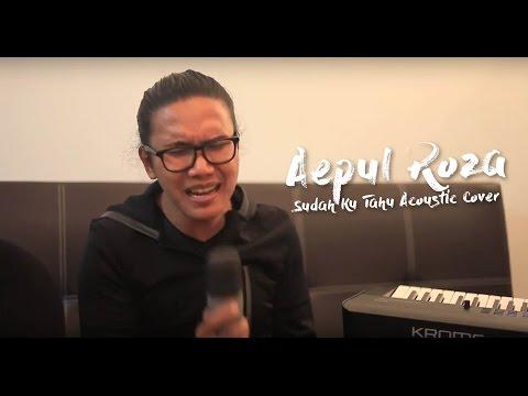download lagu Aepul Roza - Sudah Ku Tahu Acoustic Cove gratis