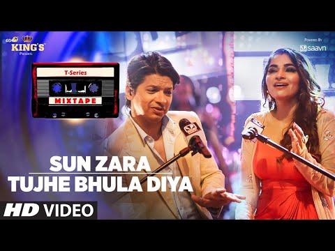 Sun Zara /Tujhe Bhula Diya Song   T-Series Mixtape   Shaan   Shruti Pathak   Bhushan Kumar