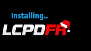 How To: Install the LATEST LCPD:FR Version (GTA IV & EFLC)