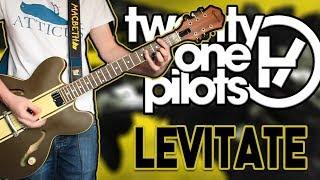 Twenty One Pilots - Levitate Guitar Cover