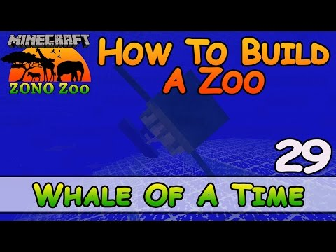 Zoo In Minecraft :: Whale Of A Time :: How To Build :: E29 :: Z One N Only