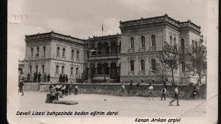 DEVELİ LİSESİ  FOTO VİDEO ANILAR  . Kenan Arıkan
