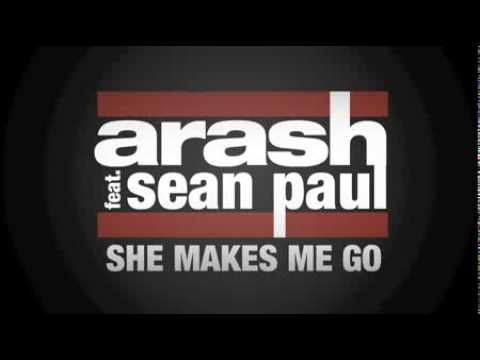 Arash feat Sean Paul She Makes Me Go