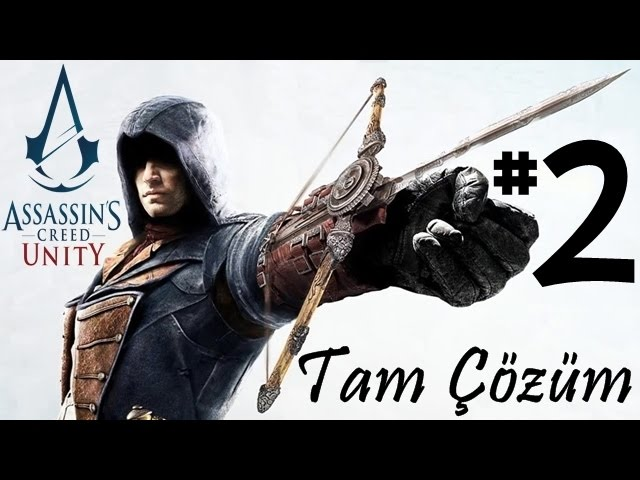 Assassin's Creed Unity OynuYorum #2 SUÇLU (1080p)