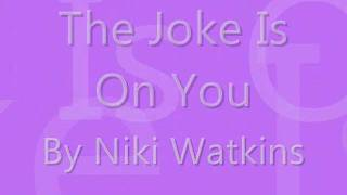 Watch Niki Watkins The Joke Is On You video