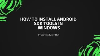 How to install Android SDK tools in windows