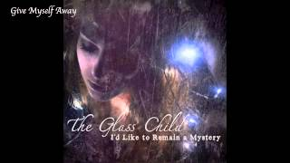 Give Myself Away - The Glass Child