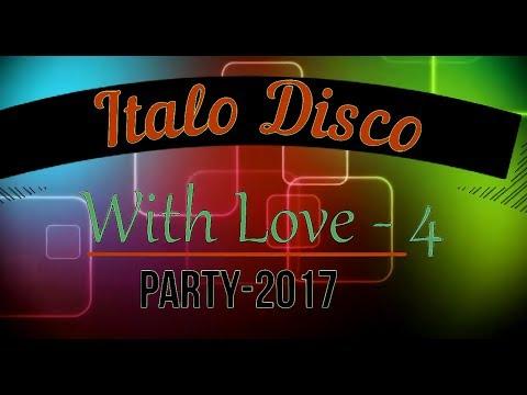 Italo Disco - With Love-4 (Party 2017)