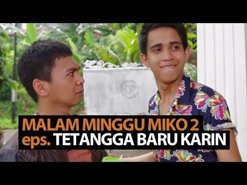 Malam Minggu Miko 2- Tetangga Baru Karin video
