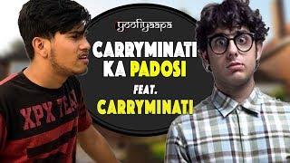 Carryminati ka Padosi feat CarryMinati  Yoofiyaapa