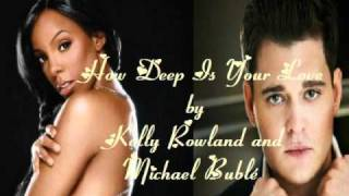 Michael Buble Video - How Deep Is Your Love by Kelly Rowland & Michael Bublé (lyrics on video)