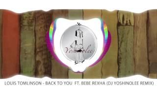 [REMIX] Louis Tomlinson - Back to You ft. Bebe Rexha, Digital Farm Animals (DJ yoshinolee REMIX)