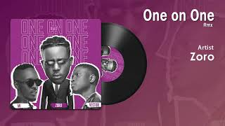 Zoro - One on One (Remix) Ft MI & Vector - Official Song (Audio)