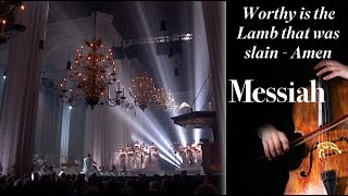 Messiah Worthy Is The Lamb That Was Slain Amen