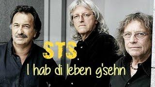 STS - I hab di leben g'sehn (Lyrics) | Musik aus Österreich mit Text