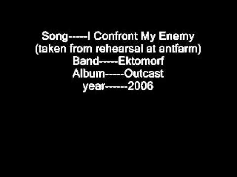 Ektomorf - I Confront My Enemy