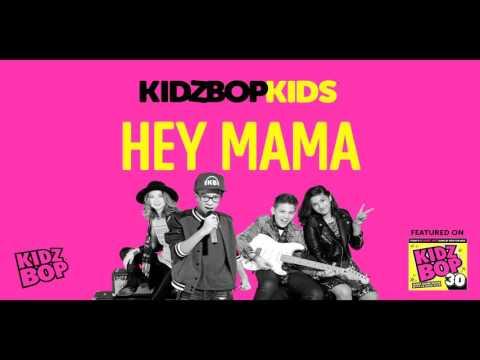Kidz bop kids - hey mama [ kidz bop 30]