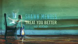 Shawn Mendes - Treat You Better | 8D Audio || Dawn of Music ||