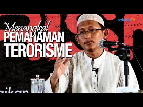 Kajian Islam: Menangkal Pemikiran Terorisme - Ustadz Badru Salam, Lc