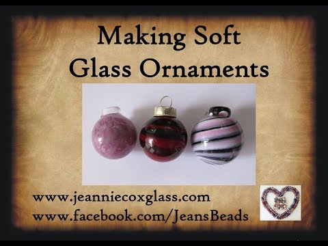 Making Soft Glass Ornaments by Jeannie cox