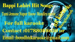 Tumi Jemone Nupur Hoow karaoke Mandira movie Bappi lahiri