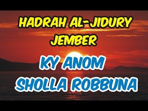 Download  Ky Anom - Sholla Robbuna | Hadrah Al-Jidury Jember Gratis, download lagu terbaru