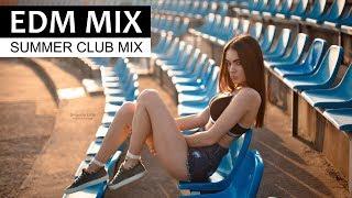 EDM DANCE MIX - Summer Club Music 2019