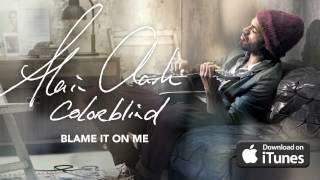 Watch Alain Clark Blame It On Me video