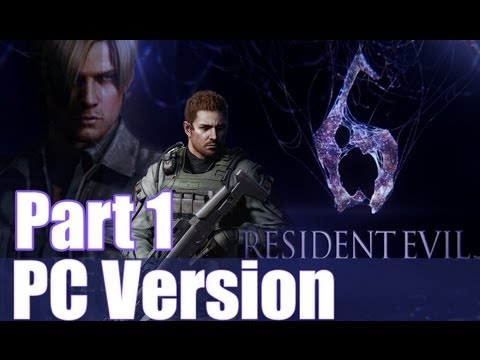 Resident Evil 6 PC 1080P Max Graphics Gameplay Opinion & First Impressions Review  RE6 PC Part 1