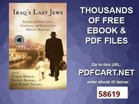 Iraq's Last Jews Stories of Daily Life, Upheaval, and Escape from Modern Babylon Palgrave Studies in