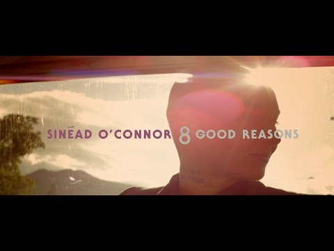 Sinead O' Connor - 8 Good Reasons [Official Music Video]