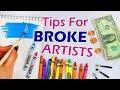 ART TIPS FOR BROKE ARTISTS