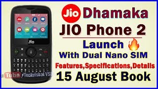 Jio Phone 2 Launch With Dual SIM at ₹501 | Specifications, Features, Booking From 15 August