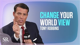 Anthony Robbins: Change Your World View
