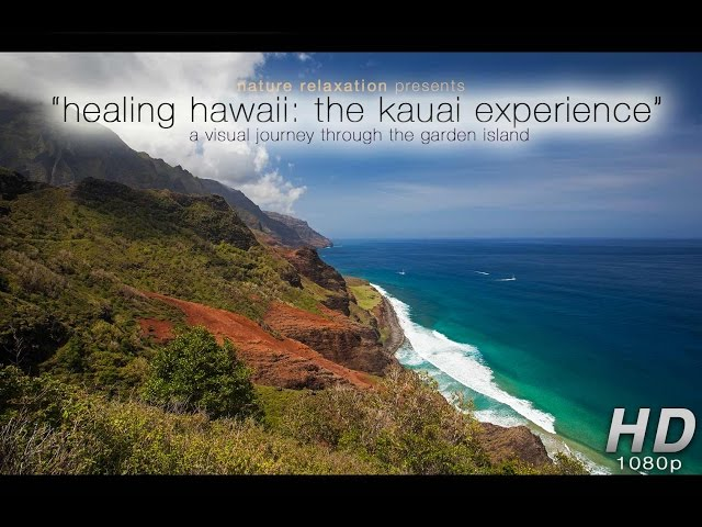 Healing Hawaii - The Kauai Experience (1 Hour) Just Nature Audio 1080p HD Relaxation Video