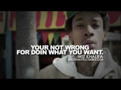 Wiz Khalifa Quotes Just Because ▶ Wiz Khalifa Quotes