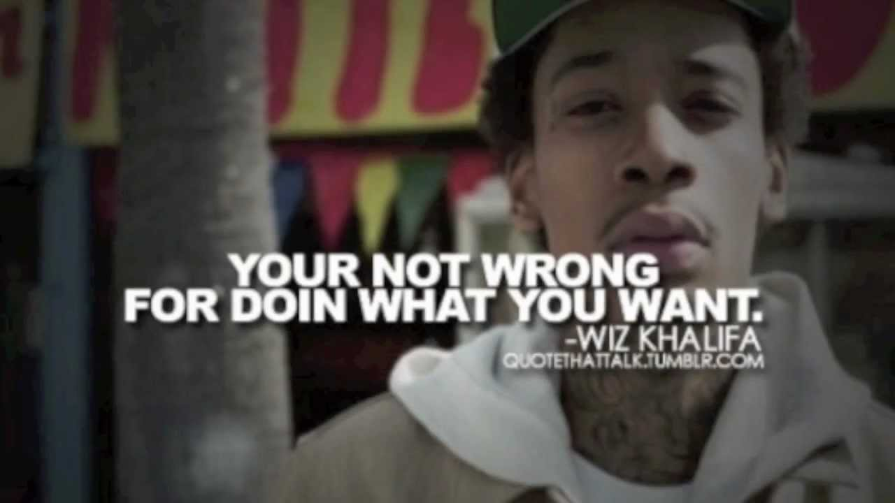Wiz Khalifa Quotes Just Because Wiz Khalifa Quotes