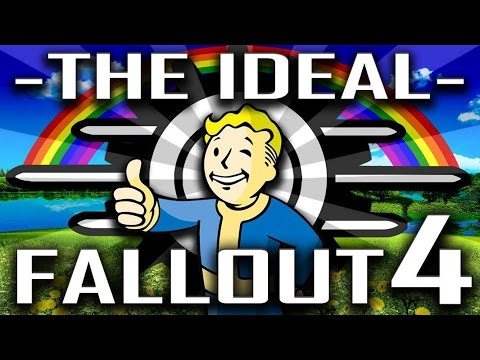 The Ideal Fallout 4