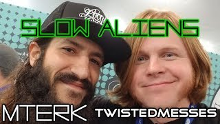 Slow Aliens with Mterk and Twisted Messes