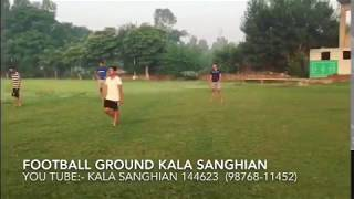 Football Ground Kala Sanghian || Kala Sanghian