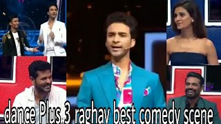 Raghav Juyal || Best comedy scene || dance ➕ 3|| with || Sakti mohan || dharmesh || Punit || remo ||