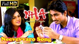 Neevevvaro Song || NH4 Telugu Movie Video Songs || Siddharth, Ashrita Shetty