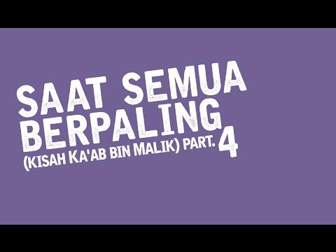 Saat Semua Berpaling (kisah Ka'ab bin Malik) part 4 - Ust Muhammad Nuzul Dzikri.Lc