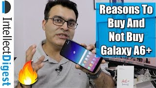 Samsung Galaxy A6 Plus Review With 5 Reasons To Buy & 4 Reasons To Not Buy- Pros & Cons