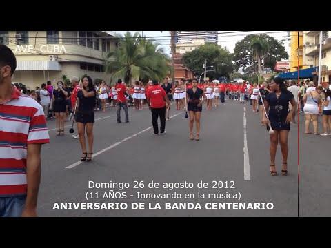 BANDA CENTENARIO 2012 ANIVERSARIO - DESFILE AVENIDA CUBA