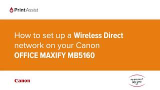 How to set up a Wireless Direct network on your Canon OFFICE MAXIFY MB5160