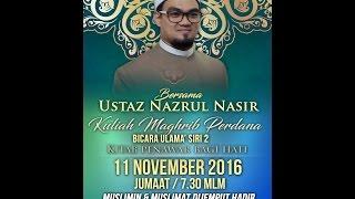 Bicara Ulama' Kitab Penawar Bagi Hati - Ustaz Nazrul Nasir ( SIRI 2 )