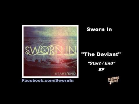 Sworn In - The Deviant