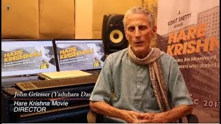 An Interview with Award wining Director - John Griesser About Hare Krishna Movie