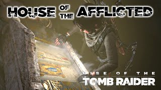 Rise of the Tomb Raider · House of the Afflicted Challenge Tomb Walkthrough Video Guide